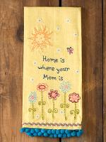 Home is where your mom is towel