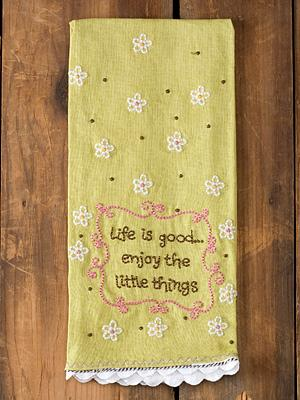Life is good... Tea Towel